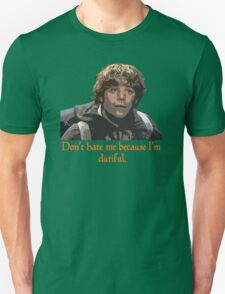 Don't Hate Dutiful Samwise Unisex T-Shirt
