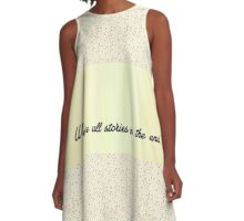 We're all stories in the end A-Line Dress