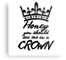 BBC Sherlock - Honey You Should See Me In A Crown Metal Print