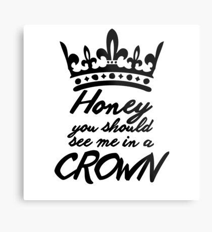 BBC Sherlock - Honey You Should See Me In A Crown Metal Print