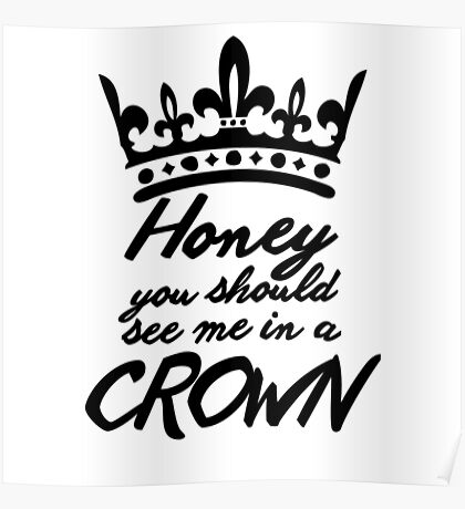 BBC Sherlock - Honey You Should See Me In A Crown Poster