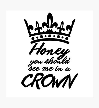 BBC Sherlock - Honey You Should See Me In A Crown Photographic Print