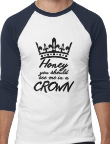 BBC Sherlock - Honey You Should See Me In A Crown Men's Baseball ¾ T-Shirt