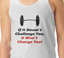It Wont Change You! Tank Top