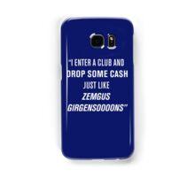 Droppin' Cash Like Zemgus Girgensooons Samsung Galaxy Case/Skin