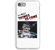 Things to Come T shirt! iPhone Case/Skin