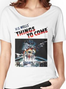 Things to Come T shirt! Women's Relaxed Fit T-Shirt