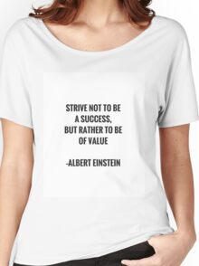 Strive not to be a success... Einstein Quote Women's Relaxed Fit T-Shirt