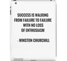Success is walking from failure to failure iPad Case/Skin