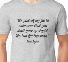 Friday Night Lights - It's part of my job Unisex T-Shirt
