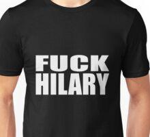 FUCK HILARY Unisex T-Shirt