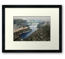 Not all those who wander 24 Framed Print