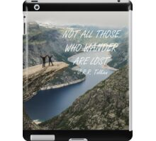 Not all those who wander 24 iPad Case/Skin