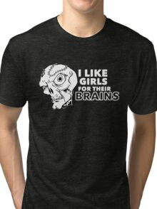 I Like Girls for Their Brains Tri-blend T-Shirt