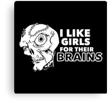 I Like Girls for Their Brains Canvas Print