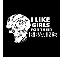 I Like Girls for Their Brains Photographic Print