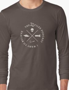 XX Files Podcast - I Want To Believe Long Sleeve T-Shirt