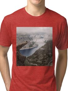 Not all those who wander 25 Tri-blend T-Shirt