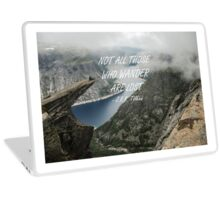 Not all those who wander 25 Laptop Skin