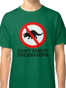 Don't Shoot Triceratops Classic T-Shirt