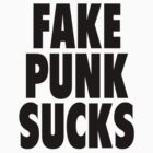 Fake Punk Sucks by ixrid