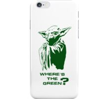 Yoda Wheres the green? iPhone Case/Skin