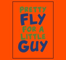 Pretty Fly For A Little Guy Kids Tee