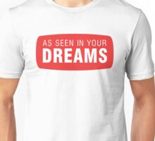 As seen in your dreams Unisex T-Shirt