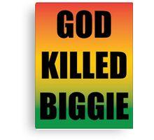God Killed Biggie Canvas Print