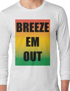 Breeze Em Out Long Sleeve T-Shirt