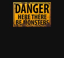 Danger : Here There Be Monsters Sign Unisex T-Shirt