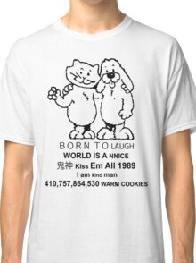 BORN TO LAUGH / WORLD IS A NNICE Classic T-Shirt