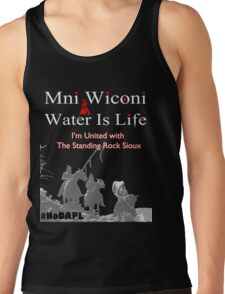 Mni Wiconi - Water is Life - I'm united with the Standing Rock Sioux. Tank Top