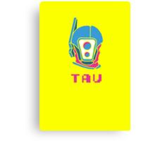 Trippy Tau! Canvas Print