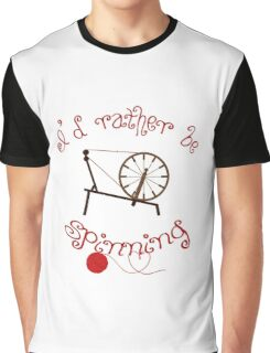 Spinning Products - I'd Rather Be Spinning! Graphic T-Shirt
