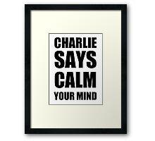 Charlie says calm your mind Framed Print