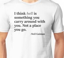 I think hell... Unisex T-Shirt