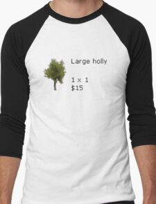 Large Holly 1 x 1 $15 Men's Baseball ¾ T-Shirt