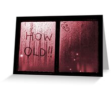 How Old !! (red) Greeting Card
