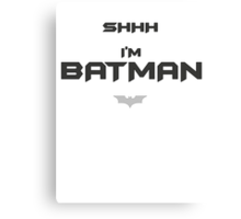 I'm Batman - Black ED Canvas Print