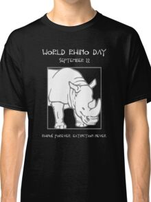 World Rhino Day -- Rhinos Forever. Extinction Never. Classic T-Shirt