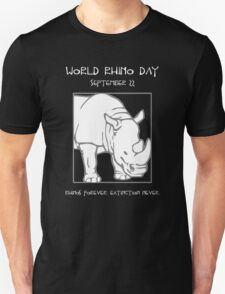 World Rhino Day -- Rhinos Forever. Extinction Never. Unisex T-Shirt
