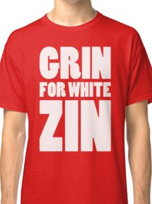 Grin for White Zin (White) Classic T-Shirt