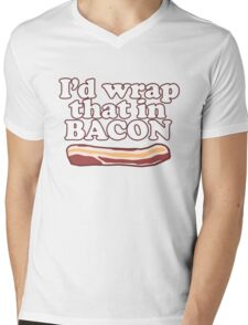 Funny Saying - I'd Wrap That in Bacon! Mens V-Neck T-Shirt