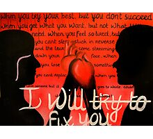 I Will Fix You Photographic Print
