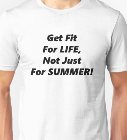 Fit For Life! Unisex T-Shirt