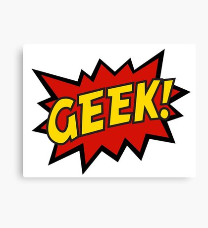 GEEK!  Canvas Print