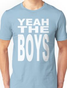 Yeah The Boys Unisex T-Shirt