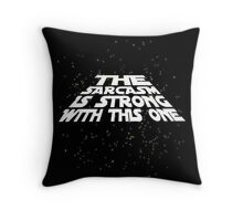 The sarcasm is strong with this one Throw Pillow
