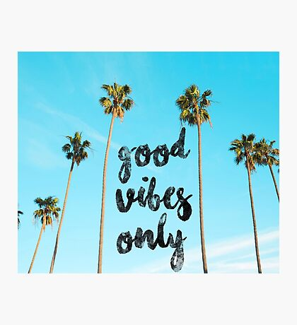 Good LA Vibes Only #redbubble Photographic Print